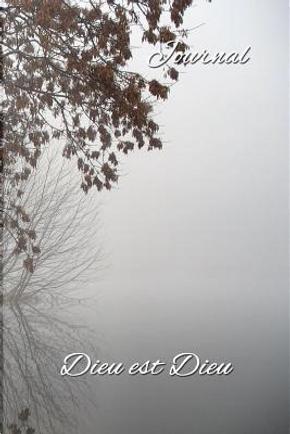 Journal, Dieu Est Dieu by Theresa Goodine