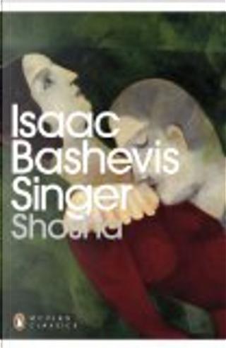 Shosha by Isaac Bashevis Singer