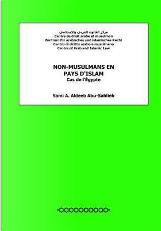 Non-musulmans en pays d'islam by Sami A. Aldeeb Abu-Sahlieh