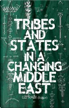 Tribes and States in a Changing Middle East by Uzi Rabi
