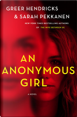 An Anonymous Girl by Greer Hendricks, Sarah Pekkanen