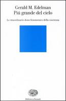 Più grande del cielo by Gerald M. Edelman