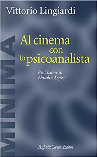 Al cinema con lo psicoanalista by Vittorio Lingiardi