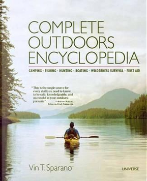 Complete Outdoors Encyclopedia by Vin T. Sparano