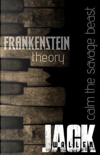 Frankenstein Theory by Jack Wallen