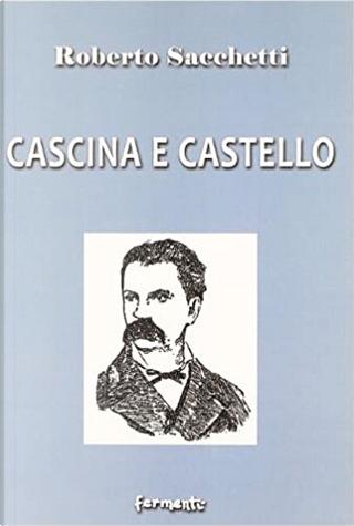 Cascina e castello by Roberto Sacchetti