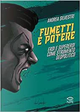Fumetti e potere by Andrea Silvestri
