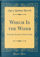 Which Is the Wiser by Mary Botham Howitt
