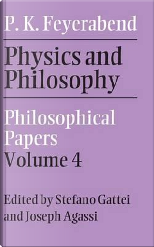 Physics and Philosophy by Paul K. Feyerabend