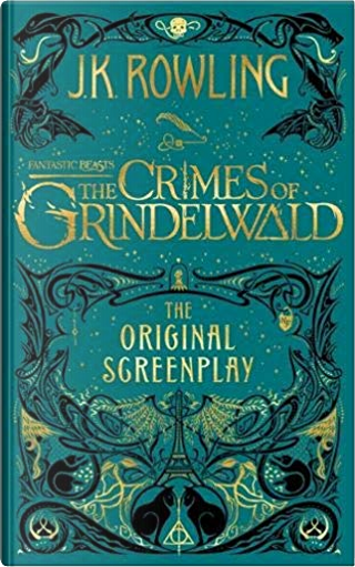Fantastic Beasts: The Crimes of Grindelwald by J. K. Rowling