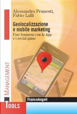 Geolocalizzazione e mobile marketing by Alessandro Prunesti, Fabio Lalli