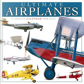 Ultimate Airplanes 2019 Calendar by Inc. Sellers Publishing