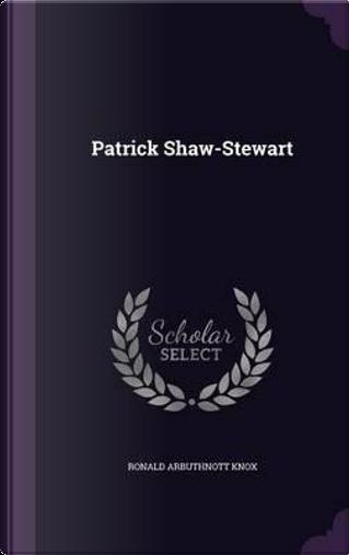 Patrick Shaw-Stewart by Ronald Arbuthnott Knox