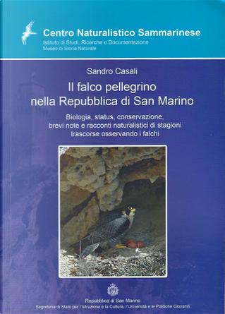 Il falco pellegrino nella Repubblica di San Marino by Sandro Casali