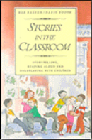 Stories in the Classroom by Bob Barton, David Booth
