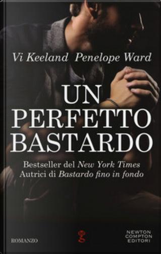 Un perfetto bastardo by Penelope Ward, Vi Keeland