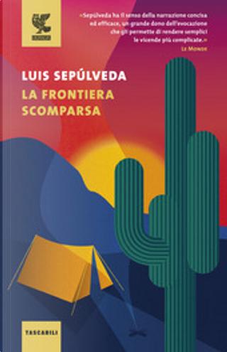 La frontiera scomparsa by Luis Sepúlveda