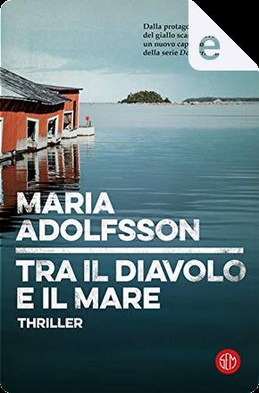 Tra il diavolo e il mare by Maria Adolfsson