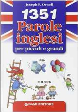 1351 parole inglesi per piccoli e grandi by LeeAnn Bartolussi