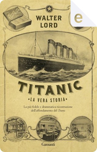 Titanic by Walter Lord