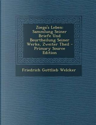 Zoega's Leben by Friedrich Gottlieb Welcker