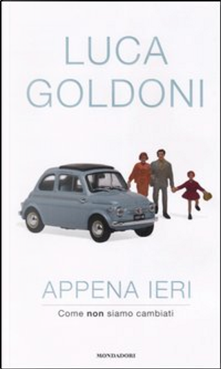 Appena ieri by Luca Goldoni