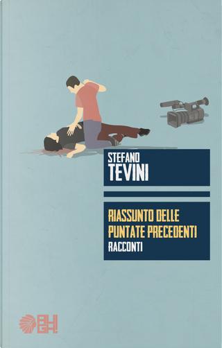 Riassunto delle puntate precedenti by Stefano Tevini