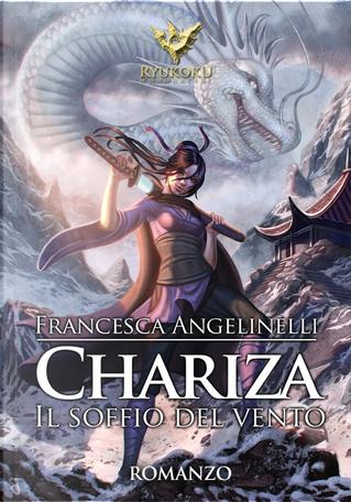 Chariza. Il soffio del vento by Francesca Angelinelli