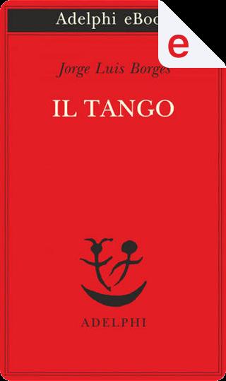 Il tango by Jorge Luis Borges