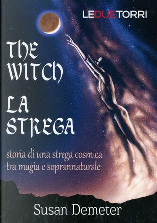 The Witch. La strega by Susan Demeter