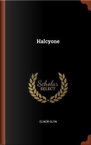 Halcyone by Elinor Glyn