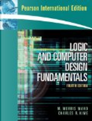 Logic and Computer Design Fundamentals by M. Morris Mano, Charles R. Kime