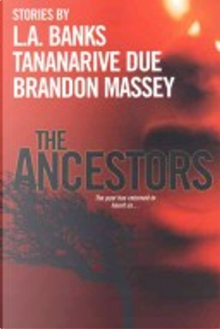The Ancestors by Brandon Massey, L.A. Banks, Tananarive Due