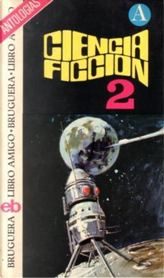 Ciencia Ficción 2 by Bob Leman, Gerald Jonas, Gilbert Thomas, Kit Reed, Leo P. Kelly, Robin Scott, Thomas Burnett Swann