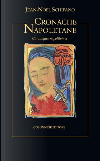Cronache napoletane (Chroniques napolitaines) by Jean-NoëL Schifano