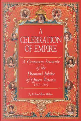 A Celebration of Empire by Peter Walton