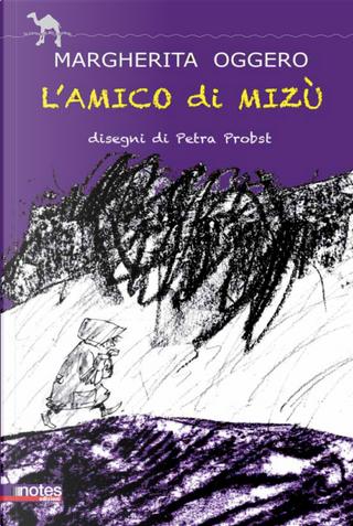 L'amico di Mizù by Margherita Oggero