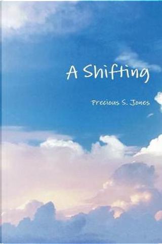 A Shifting by Precious Jones