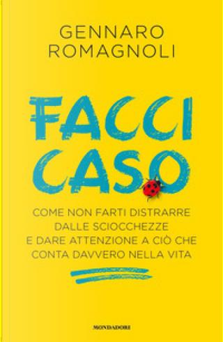 Facci caso by Gennaro Romagnoli