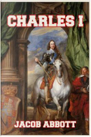 Charles I by Jacob Abbott
