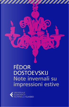 Note invernali su impressioni estive by Fëdor Mihajlovič Dostoevskij