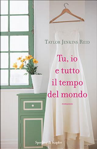 Tu, io e tutto il tempo del mondo by Taylor Jenkins Reid