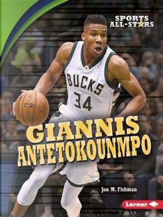 Giannis Antetokounmpo by Jon M. Fishman