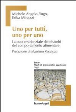Uno per tutti, uno per uno. La cura residenziale dei disturbi del comportamento alimentare by Michele A. Rugo