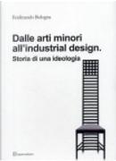 Dalle arti minori all'industrial design by Ferdinando Bologna