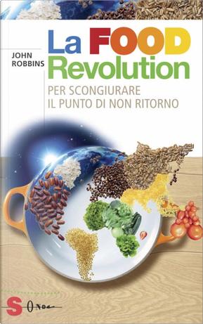 La Food Revolution by John Robbins