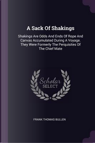 A Sack of Shakings by Frank Thomas Bullen