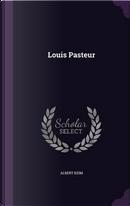 Louis Pasteur by Albert Keim