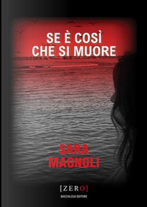 Se è così che si muore by Sara Magnoli