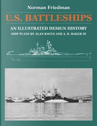 U.S. Battleships by Norman Friedman